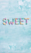 'Sweet' in letters from sweets